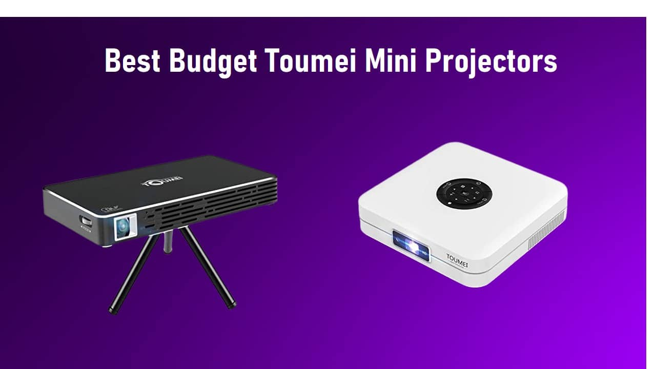 Best Budget Toumei Mini Projectors