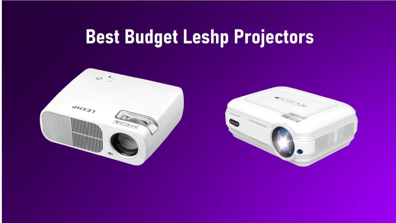 Best Budget Leshp Projectors