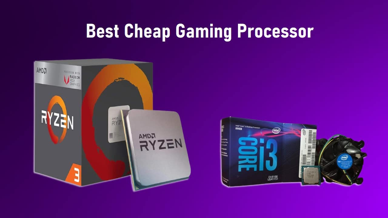 Best Cheap Gaming Processor In 2021