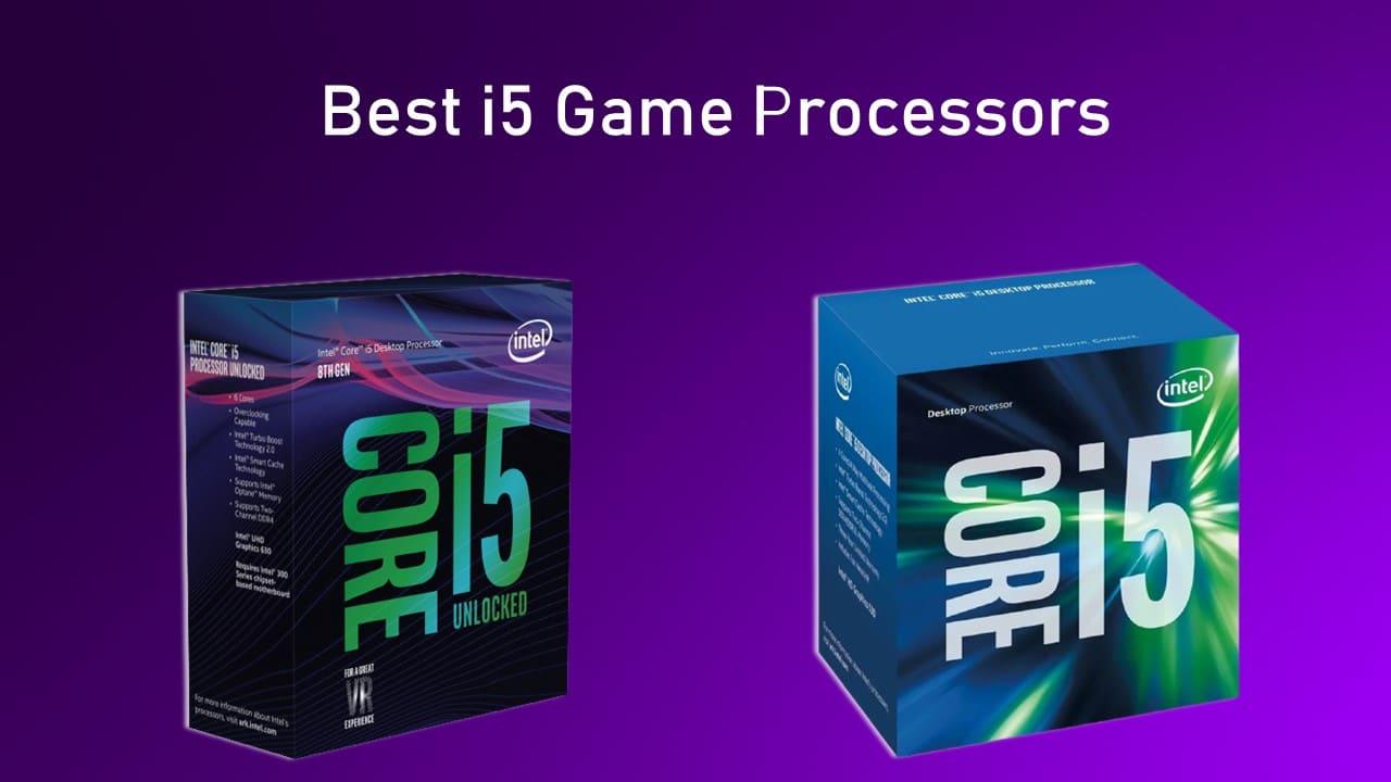 Best i5 Game Processors