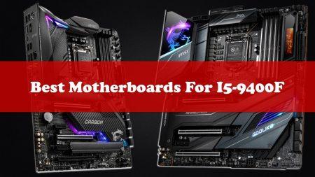 Best Motherboard For i5-9400F