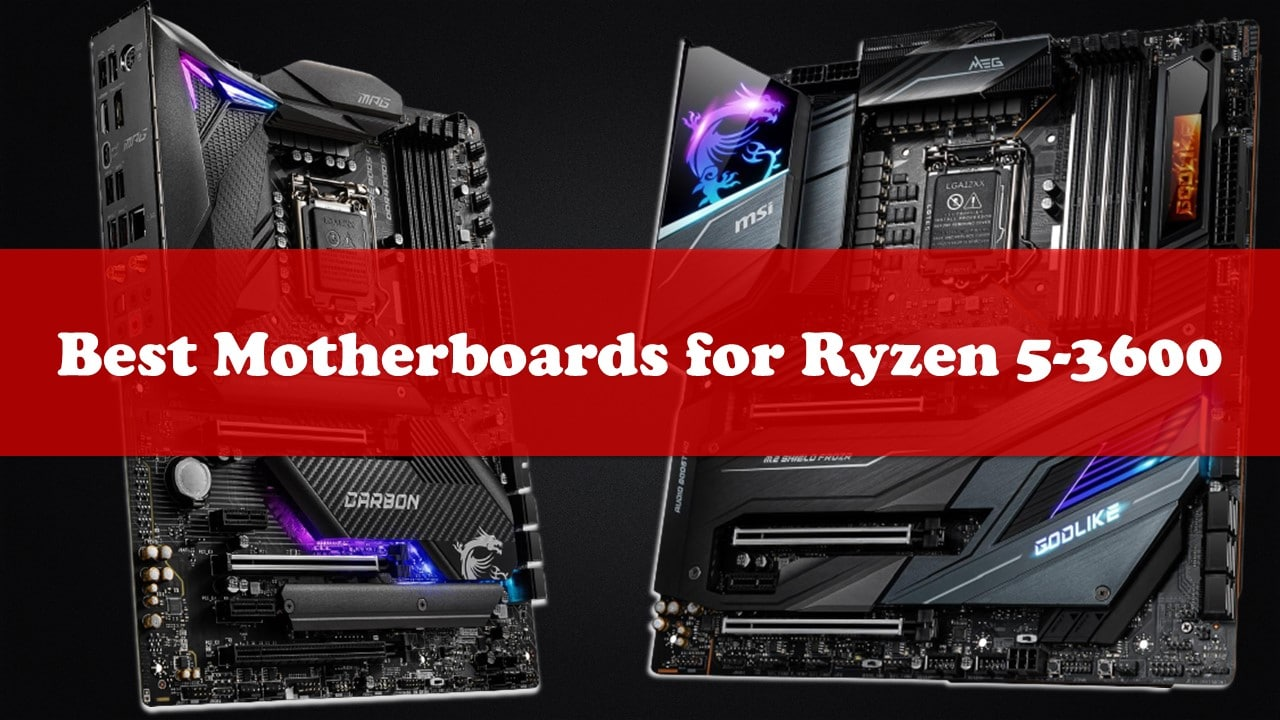 Best Motherboard for Ryzen 5-3600