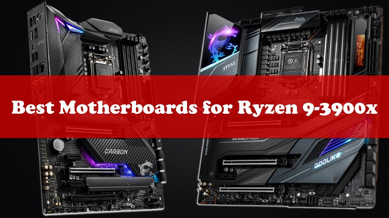 Best Motherboard for Ryzen 9-3900x