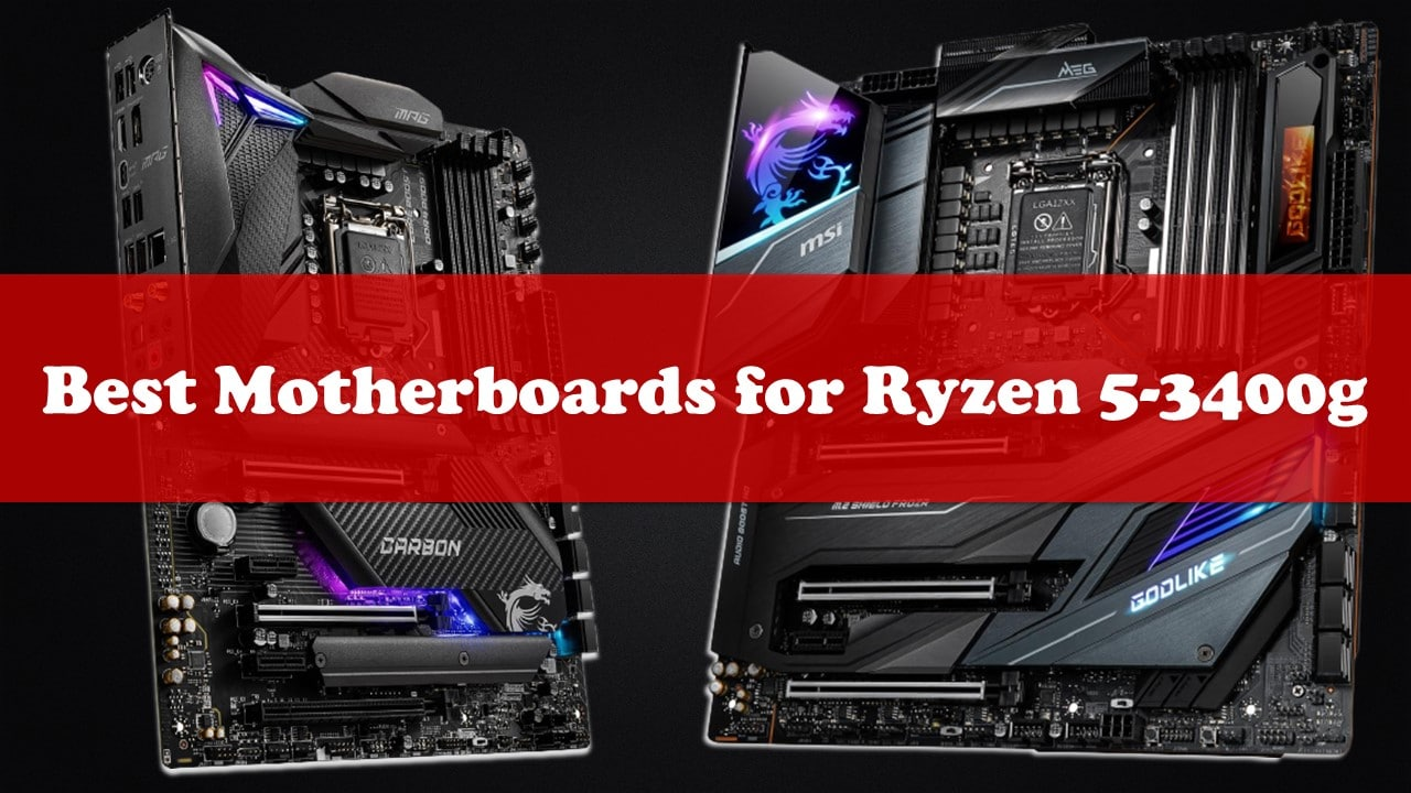Best Motherboard For Ryzen 5-3400g