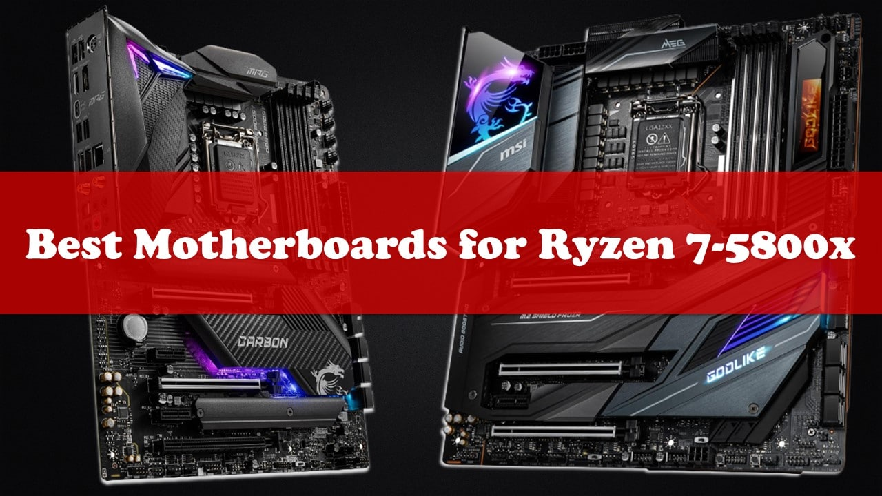 Best Motherboards for Ryzen 7-5800x