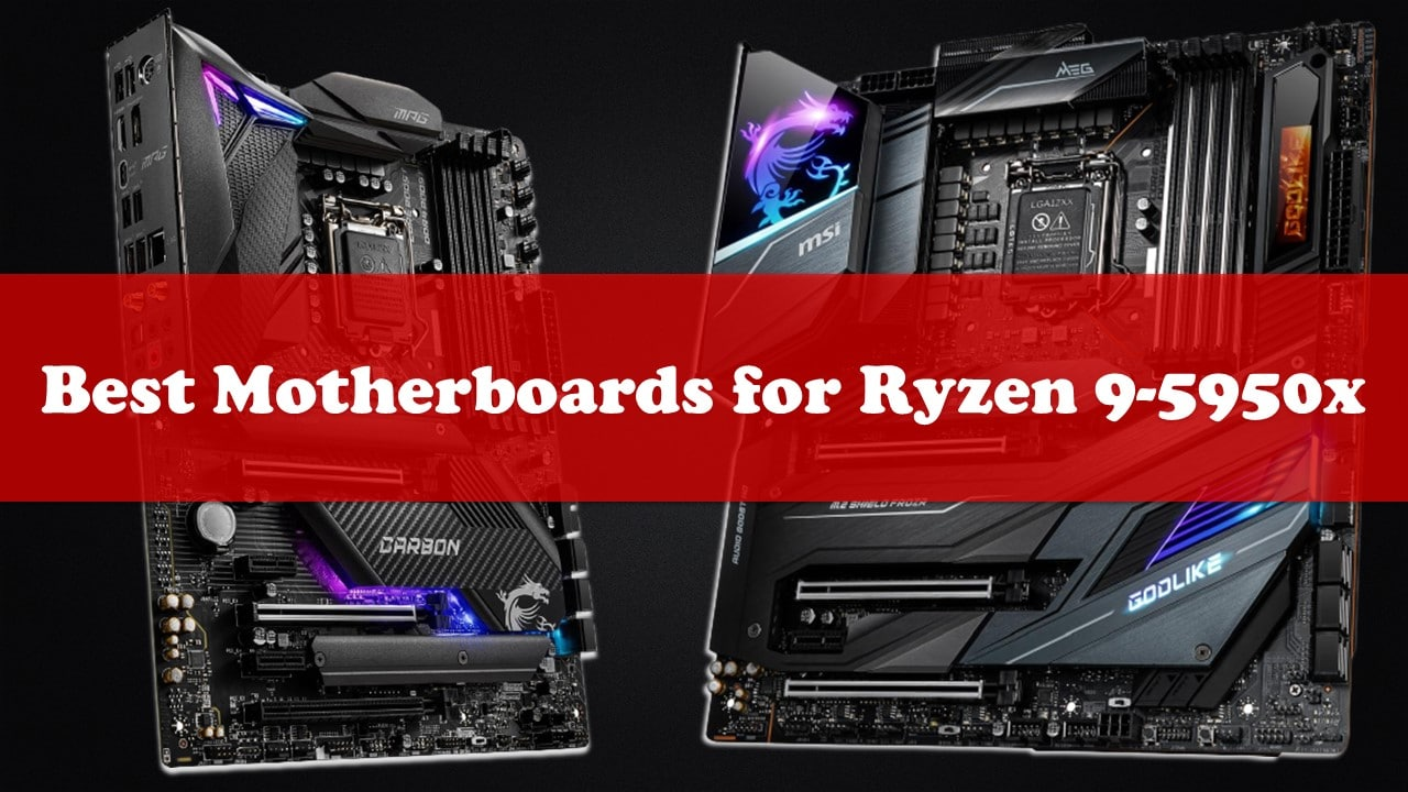 Best Motherboards for Ryzen 9-5950x