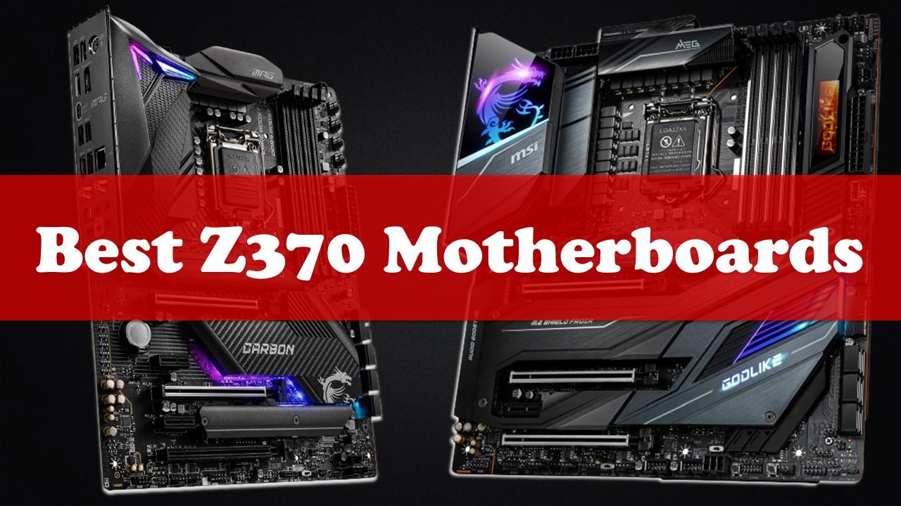 Best Z370 Motherboards