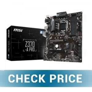 MSI Z370-A Pro - Best Overall Motherboard For i7 8700K