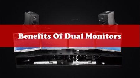Benefits of Dual Monitors?