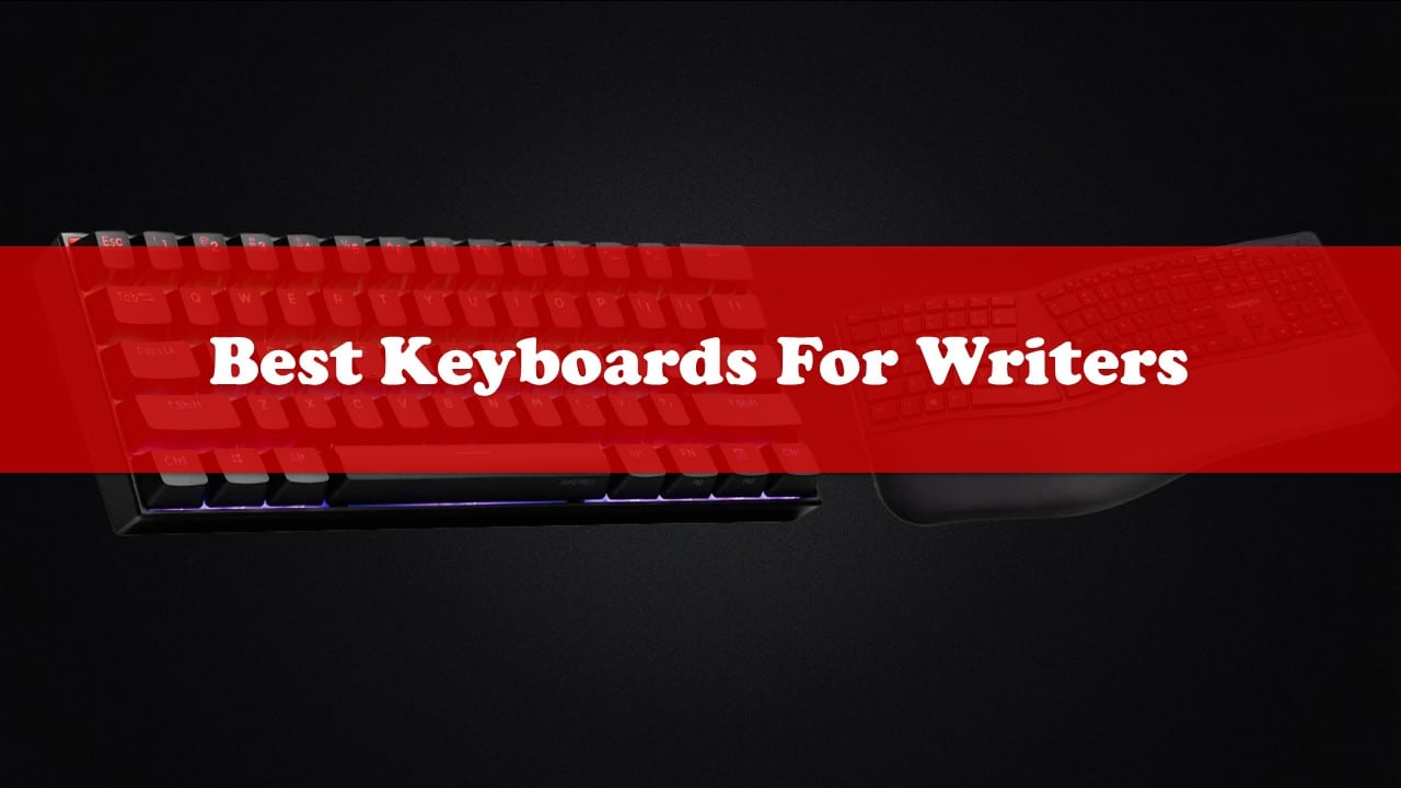 Best Keyboards For Writers